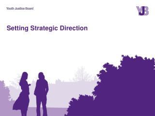 Setting Strategic Direction