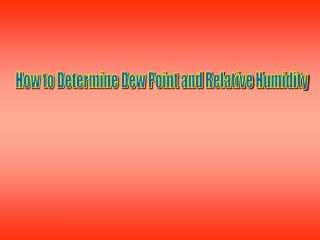How to Determine Dew Point and Relative Humidity