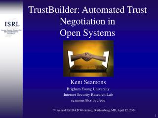TrustBuilder: Automated Trust Negotiation in  Open Systems