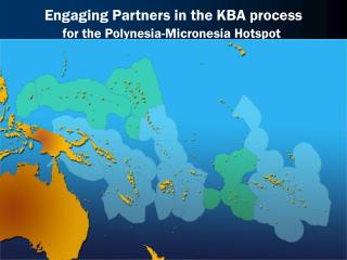 Engaging Partners in the KBA process for the Polynesia-Micronesia Hotspot