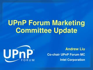 UPnP Forum Marketing Committee Update