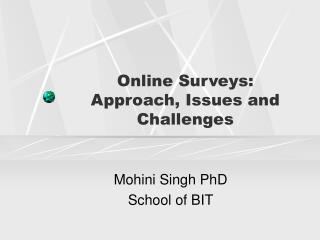 Online Surveys:  Approach, Issues and Challenges