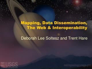 Mapping, Data Dissemination,  The Web & Interoperability