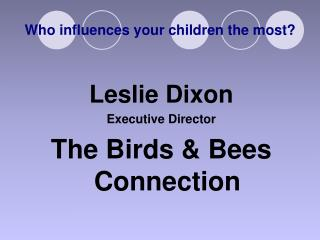 Who influences your children the most?