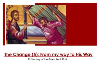 The Change (5): From my way to His Way
