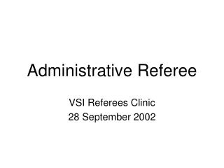 Administrative Referee