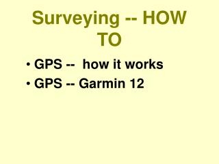 Surveying -- HOW TO