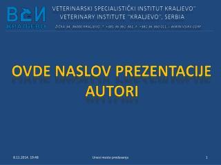 """VETERINARSKI SPECIALISTI ČKI INSTITUT KRALJEVO""""      VETERINARY INSTITUTE """"KRALJEVO"""", SERBIA"""