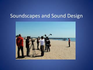 Soundscapes and Sound Design