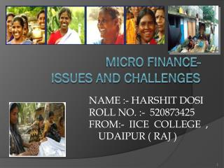 MICRO FINANCE- ISSUES AND CHALLENGES