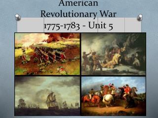 American Revolutionary War 1775-1783 - Unit 5