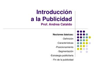 Introducción a la Publicidad Prof. Andrea Cataldo