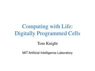Computing with Life: Digitally Programmed Cells