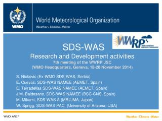 S. Nickovic (Ex-WMO SDS-WAS, Serbia)  E. Cuevas, SDS-WAS NAMEE (AEMET, Spain)