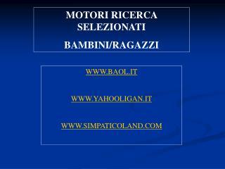 MOTORI RICERCA SELEZIONATI BAMBINI/RAGAZZI