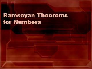 Ramseyan Theorems for Numbers