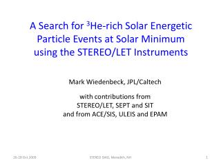 Mark Wiedenbeck, JPL/Caltech with contributions from STEREO/LET, SEPT and SIT