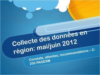 Collecte des données en région: mai/juin 2012