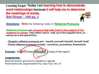 Bell  Ringer  – IAN pg.  3 Directions :   Write  the following notes on  Reflexive Pronouns .