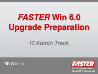FASTER  Win 6.0 Upgrade Preparation