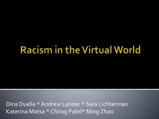 Racism in the Virtual World