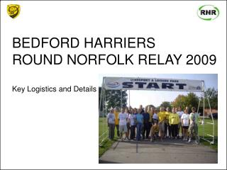BEDFORD HARRIERS ROUND NORFOLK RELAY 2009 Key Logistics and Details