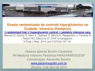 Roberta Iglesias Bonfim Candelária R4 Medicina Intensiva Pediátrica/HRAS/HMIB/SES/DF