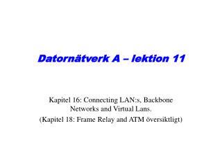 Datornätverk A – lektion 11