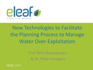 New Technologies to Facilitate the Planning Process to Manage Water Over-Exploitation