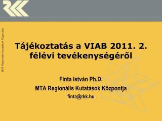 Tájékoztatás a VIAB 2011. 2. félévi tevékenységéről