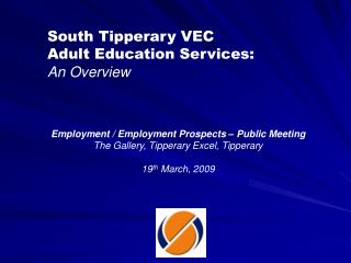 South Tipperary VEC  Adult Education Services: An Overview