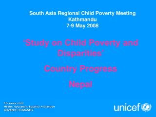 South Asia Regional Child Poverty Meeting Kathmandu  7-9 May 2008