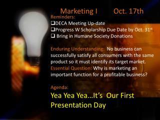 Marketing I          O ct. 17th