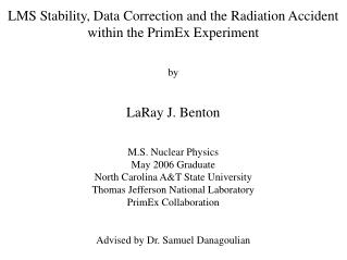 LMS Stability, Data Correction and the Radiation Accident within the PrimEx Experiment by