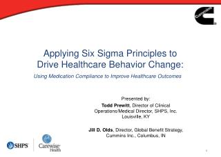 Applying Six Sigma Principles to           Drive Healthcare Behavior Change: