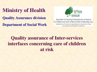 Quality assurance of Inter-services interfaces concerning care of children at risk