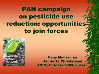 PAN campaign  on pesticide use reduction: opportunities to join forces