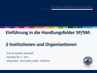 Einführung in die Handlungsfelder SP/SM: 2 Institutionen und Organisationen