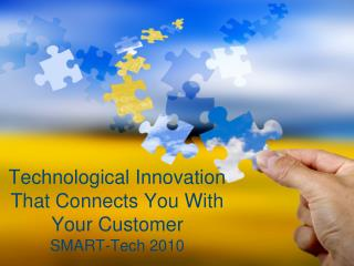 Technological Innovation That Connects You With Your Customer  SMART-Tech 2010