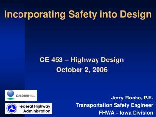 Incorporating Safety into Design