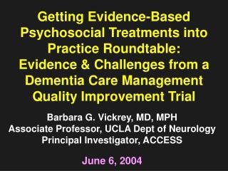 Barbara G. Vickrey, MD, MPH Associate Professor, UCLA Dept of Neurology