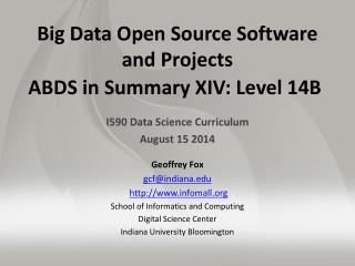 Big Data Open Source Software  and Projects ABDS in Summary XIV: Level 14B