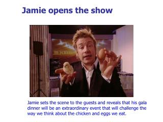 Jamie opens the show