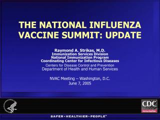 THE NATIONAL INFLUENZA VACCINE SUMMIT: UPDATE