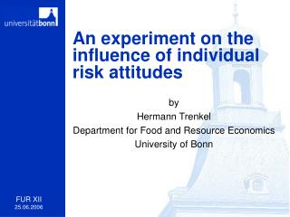 An experiment on the influence of individual risk attitudes