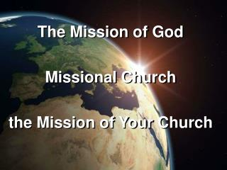 The Mission of God Missional Church the Mission of Your Church