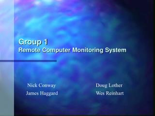 Group 1 Remote Computer Monitoring System