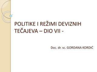 POLITIKE I REŽIMI DEVIZNIH TEČAJEVA – DIO VII -