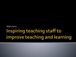 Inspiring teaching staff to improve teaching and learning