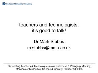 teachers and technologists: it's good to talk!